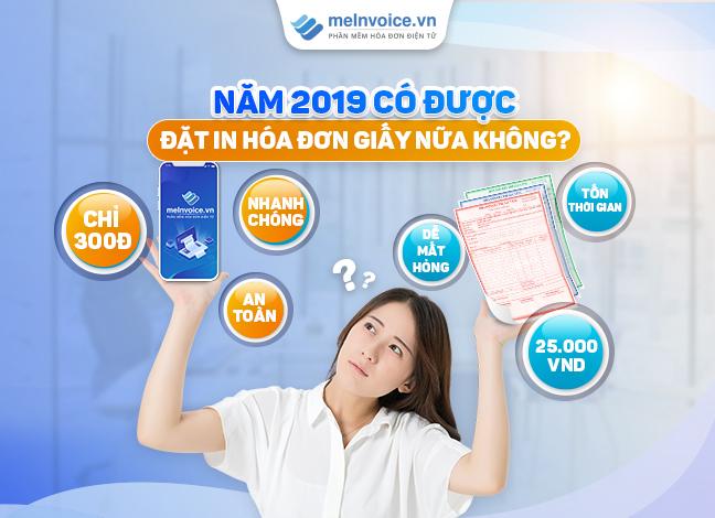Năm 2019 doanh nghiệp có được đặt in hóa đơn giấy nữa không?