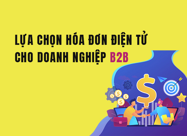 lựa chọn hóa đơn điện tử cho doanh nghiệp B2B