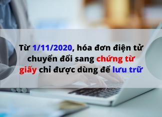 Từ 1/11/2020, hóa đơn điện tử chuyển đổi sang chứng từ giấy chỉ được dùng để lưu trữ