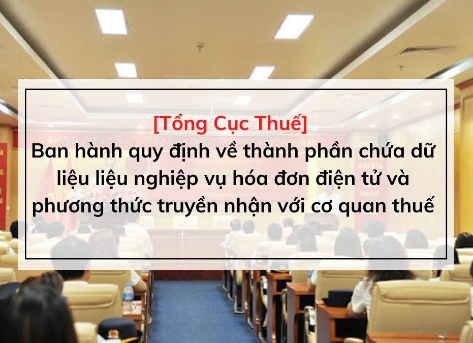2-tong-cuc-thue-ban-hanh-quy-dinh-ve-thanh-phan-chua-du-lieu-lieu-nghiep-vu-hoa-don-dien-tu-va-phuong-thuc-truyen-nhan-voi-co-quan-thue